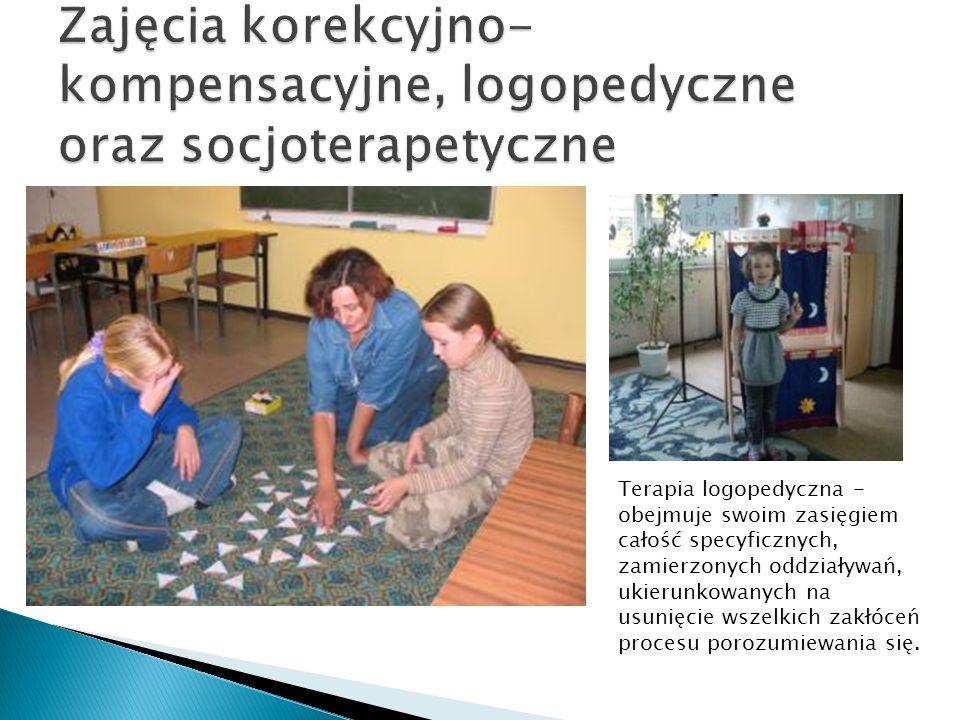 Zajęcia korekcyjno-kompensacyjne, logopedyczne oraz socjoterapetyczne
