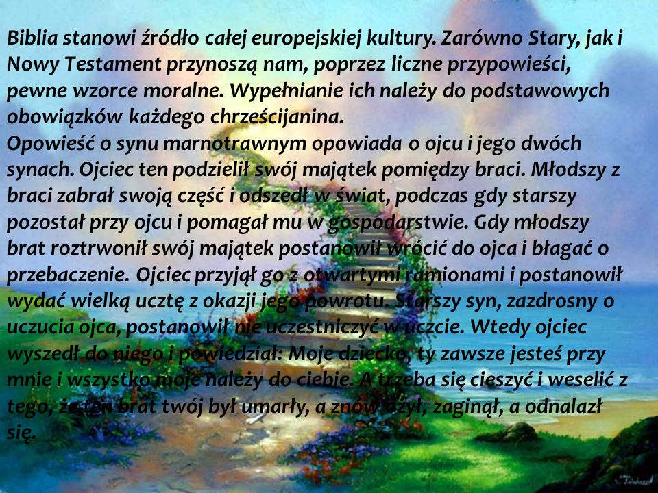 Biblia stanowi źródło całej europejskiej kultury