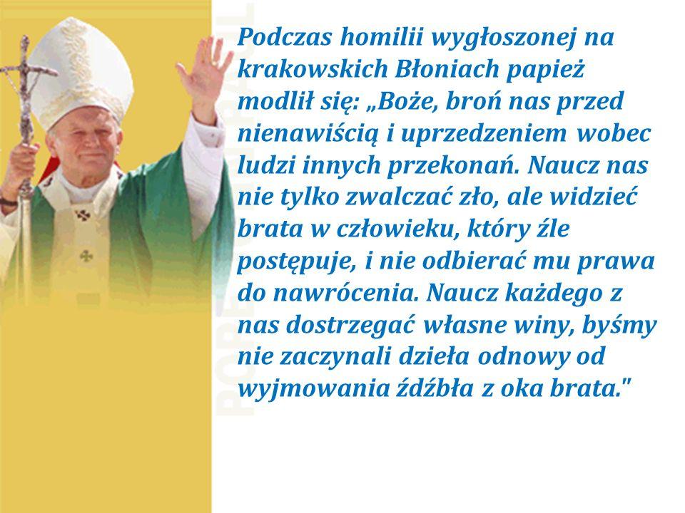 """Podczas homilii wygłoszonej na krakowskich Błoniach papież modlił się: """"Boże, broń nas przed nienawiścią i uprzedzeniem wobec ludzi innych przekonań."""