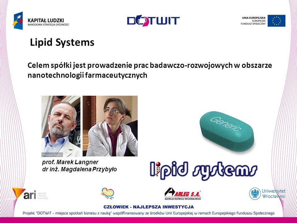 Lipid Systems Celem spółki jest prowadzenie prac badawczo-rozwojowych w obszarze nanotechnologii farmaceutycznych.