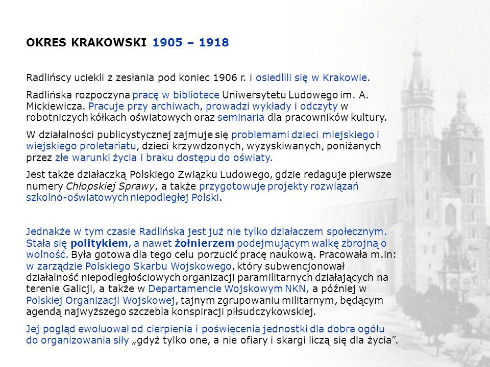 OKRES KRAKOWSKI 1905 – 1918 Radlińscy uciekli z zesłania pod koniec 1906 r. i osiedlili się w Krakowie.