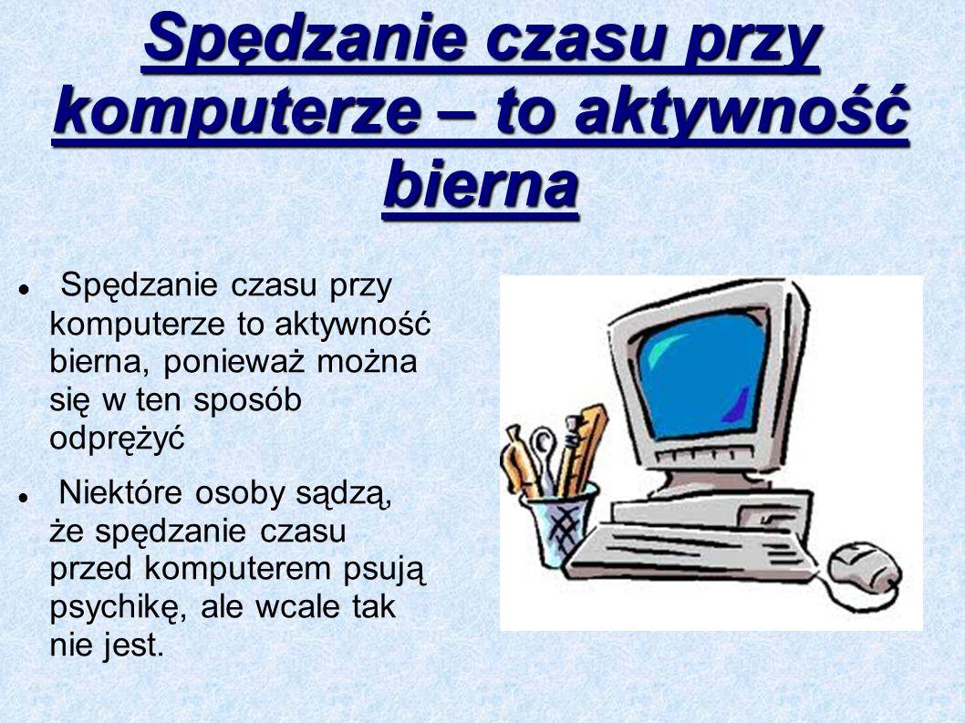 Spędzanie czasu przy komputerze – to aktywność bierna