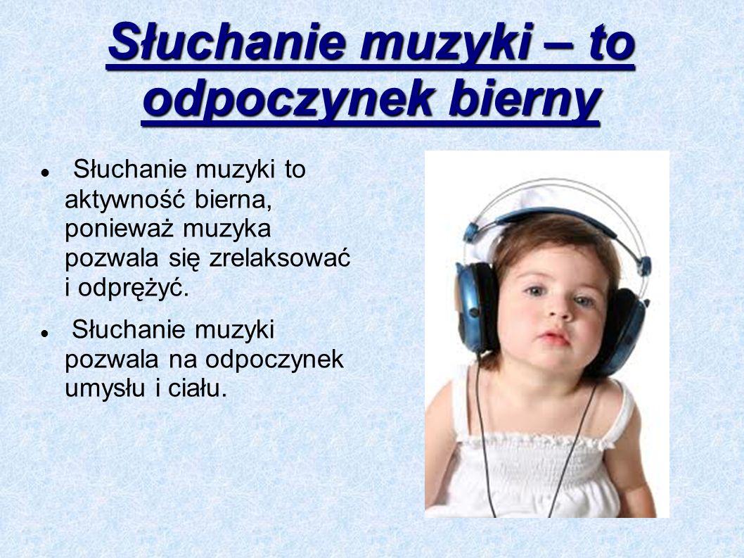 Słuchanie muzyki – to odpoczynek bierny