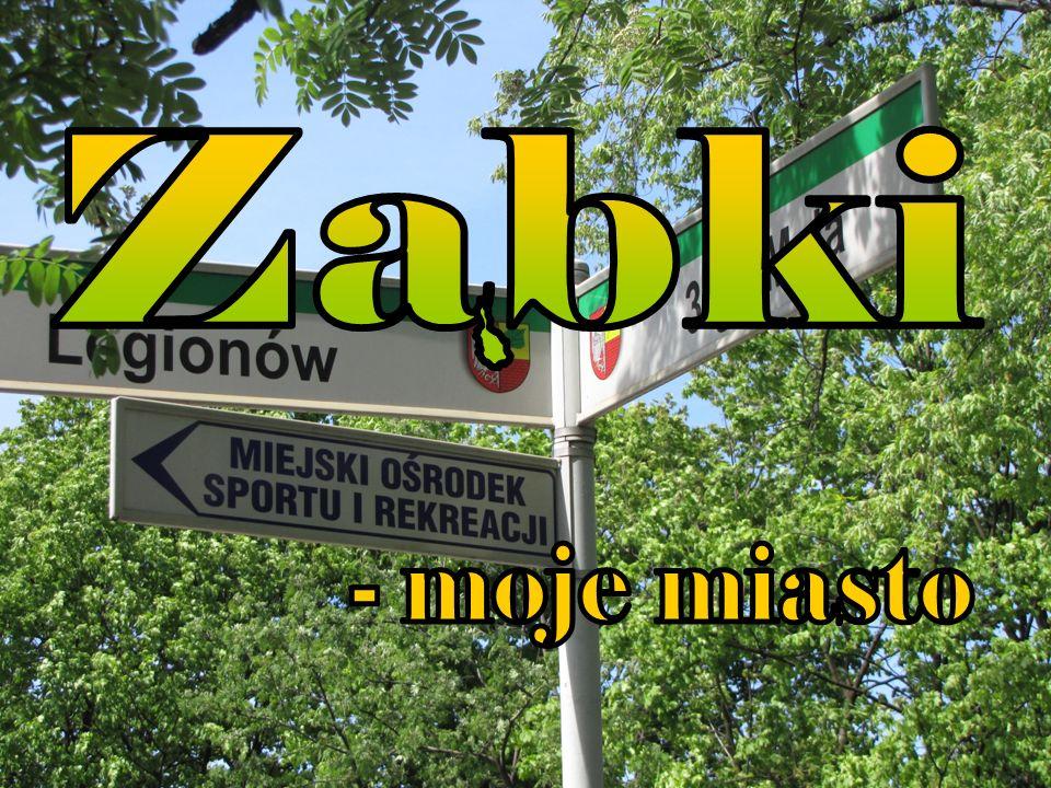 Zabki , - moje miasto