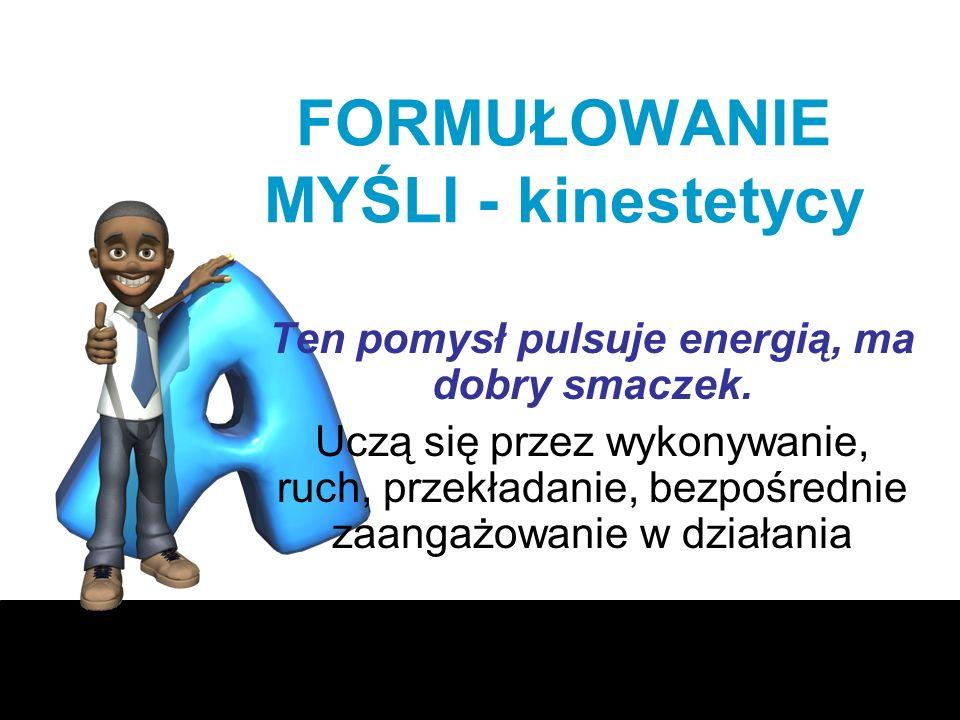 FORMUŁOWANIE MYŚLI - kinestetycy
