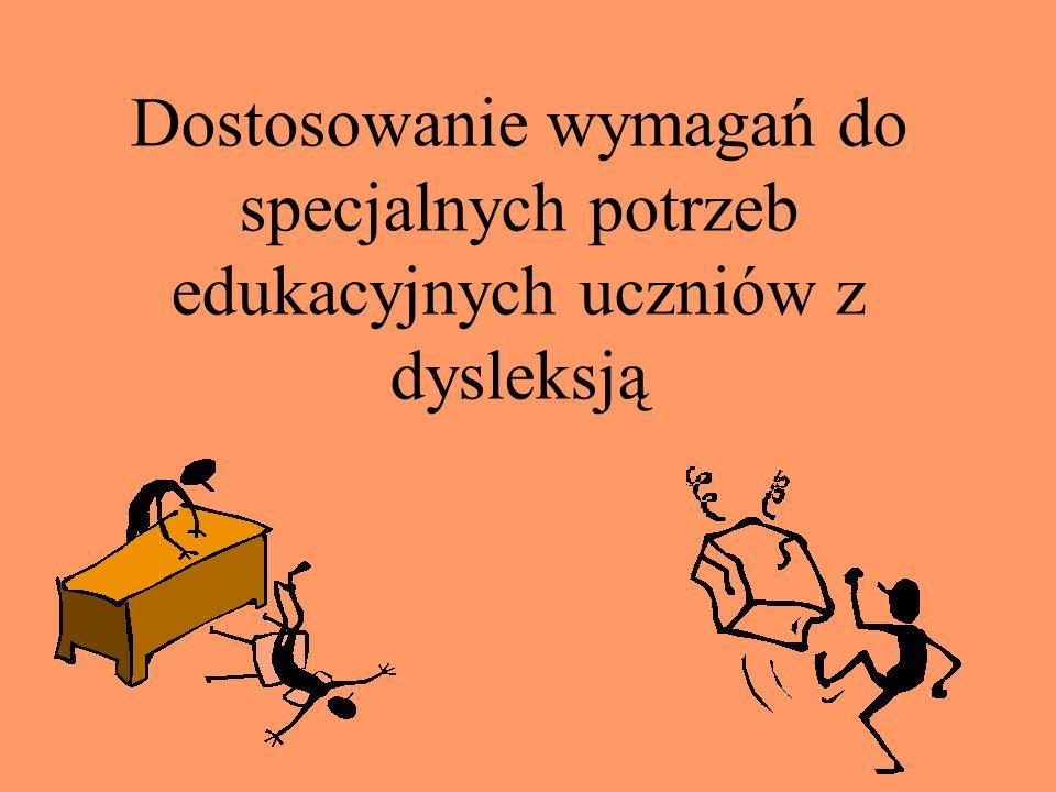 Dostosowanie wymagań do specjalnych potrzeb edukacyjnych uczniów z dysleksją