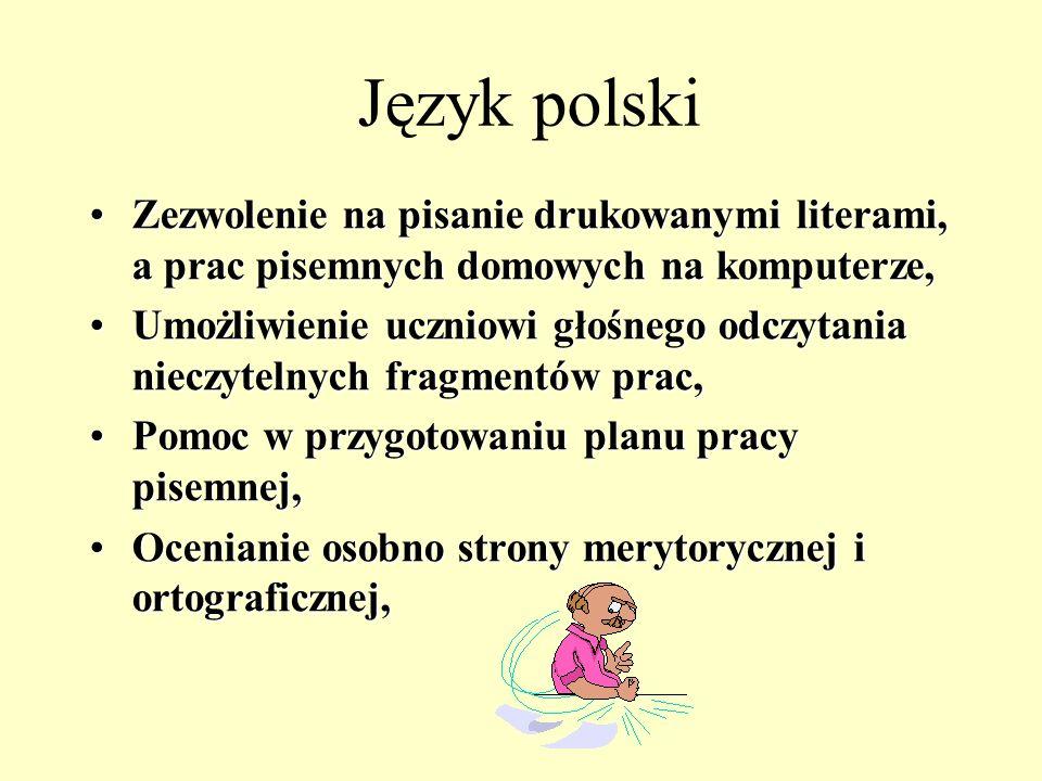 Język polski Zezwolenie na pisanie drukowanymi literami, a prac pisemnych domowych na komputerze,