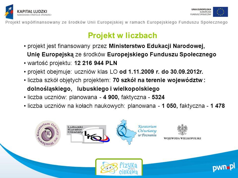 Projekt w liczbach projekt jest finansowany przez Ministerstwo Edukacji Narodowej, Unię Europejską ze środków Europejskiego Funduszu Społecznego.