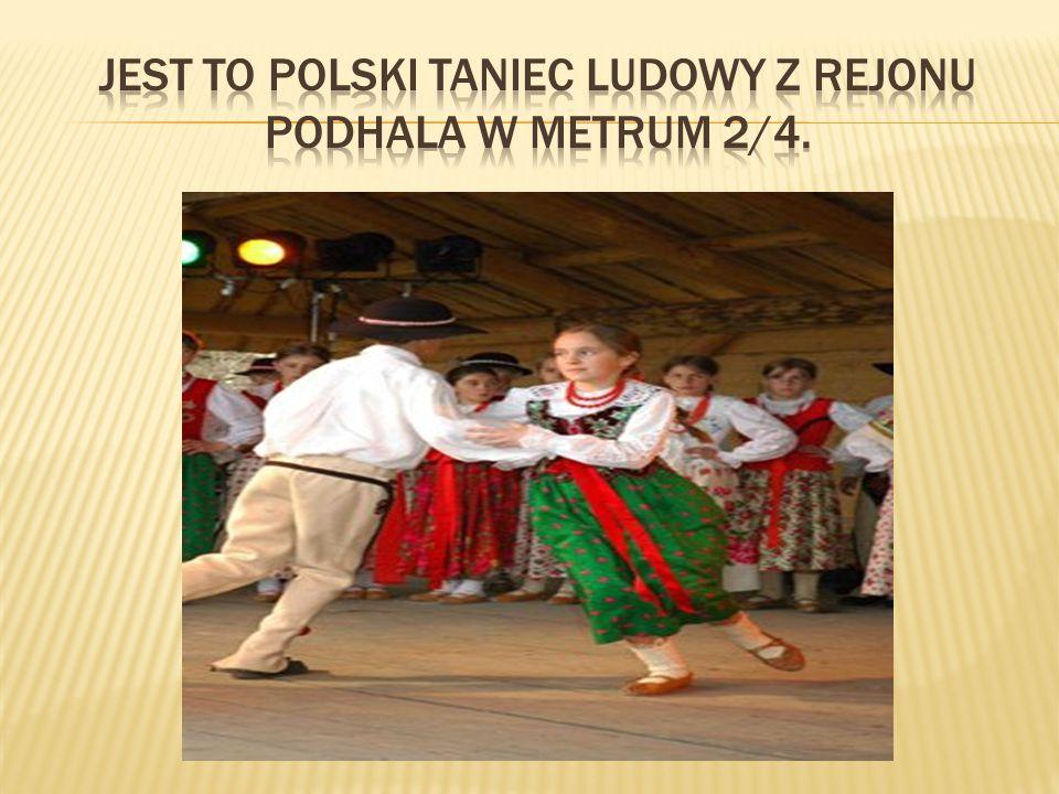 JEST TO Polski taniec ludowy z rejonu Podhala w metrum 2/4.