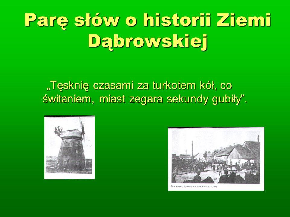 Parę słów o historii Ziemi Dąbrowskiej