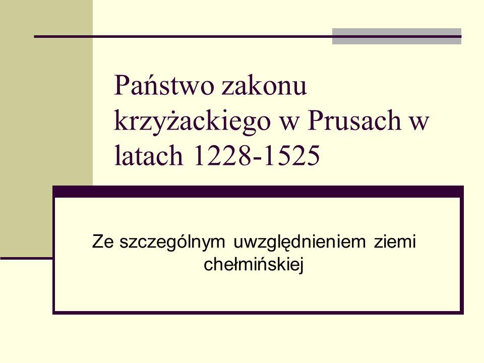 Państwo zakonu krzyżackiego w Prusach w latach 1228-1525