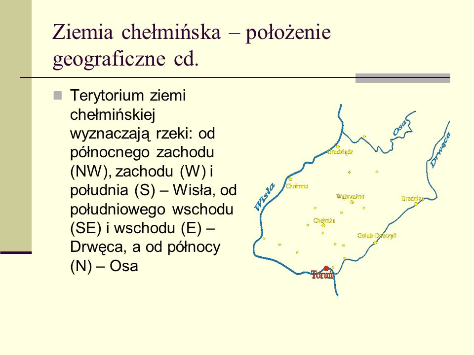 Ziemia chełmińska – położenie geograficzne cd.