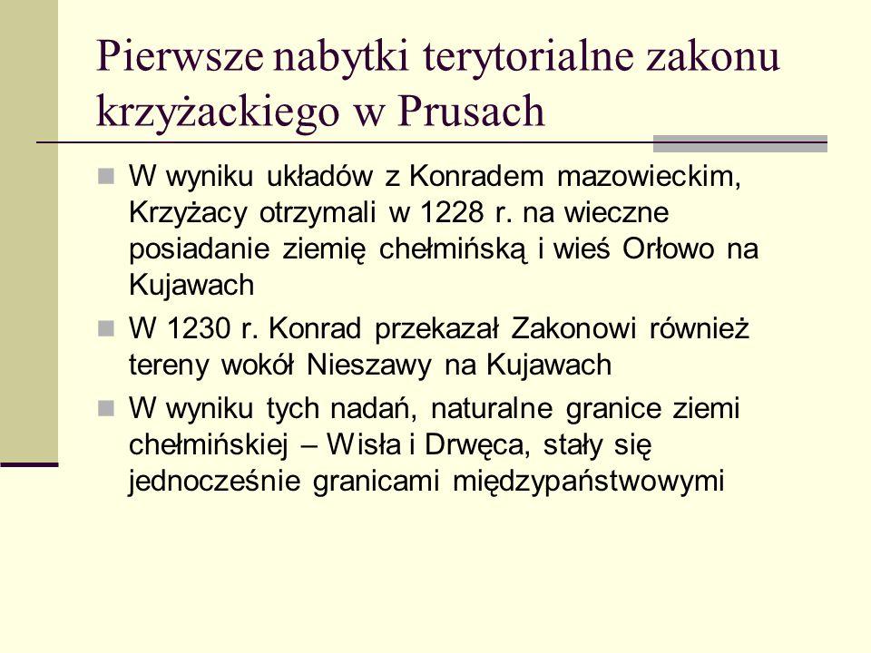 Pierwsze nabytki terytorialne zakonu krzyżackiego w Prusach