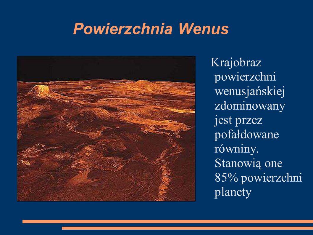 Powierzchnia Wenus Krajobraz powierzchni wenusjańskiej zdominowany jest przez pofałdowane równiny.