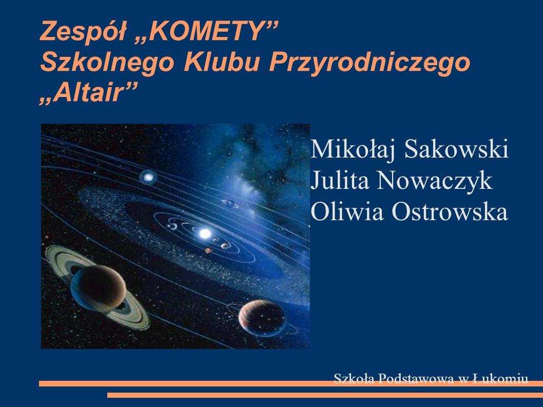 """Zespół """"KOMETY Szkolnego Klubu Przyrodniczego """"Altair"""