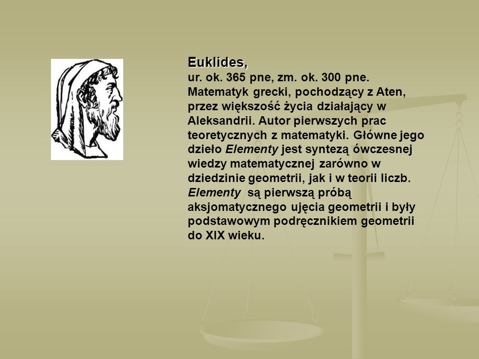 Euklides, ur. ok. 365 pne, zm. ok. 300 pne