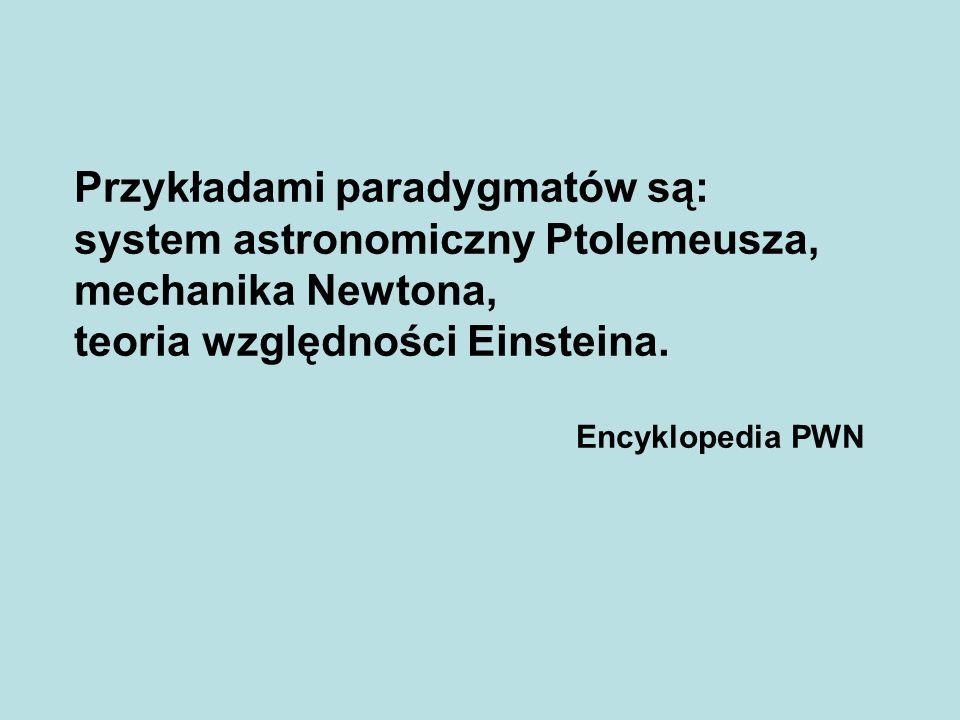 Przykładami paradygmatów są: