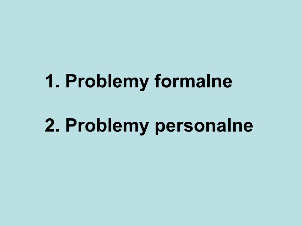 Problemy formalne 2. Problemy personalne