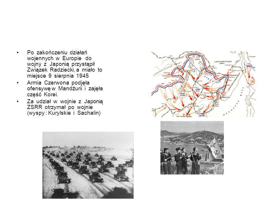 Po zakończeniu działań wojennych w Europie do wojny z Japonią przystąpił Związek Radziecki, a miało to miejsce 9 sierpnia 1945