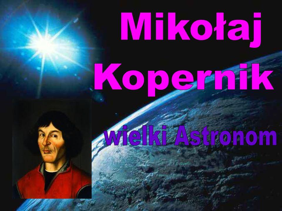 Mikołaj Kopernik wielki Astronom
