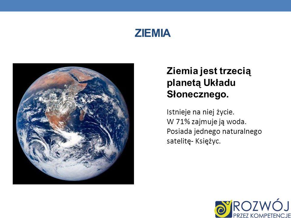 Ziemia Ziemia jest trzecią planetą Układu Słonecznego.