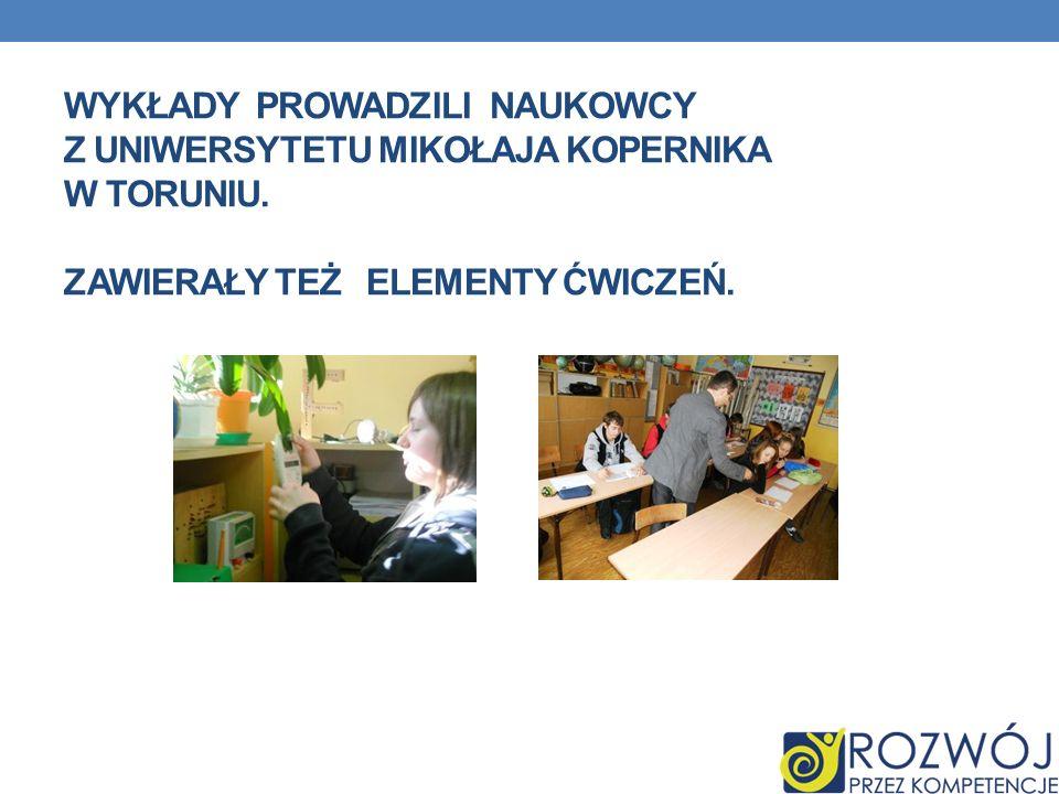 Wykłady prowadzili naukowcy z Uniwersytetu Mikołaja Kopernika w Toruniu.