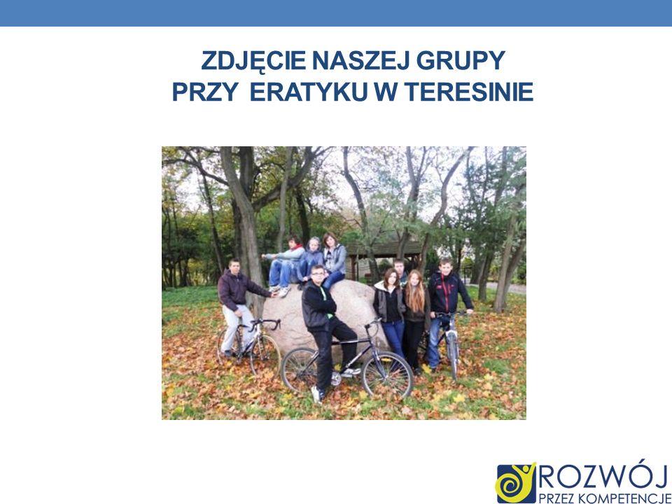 zdjęcie naszej grupy przy eratyku w Teresinie