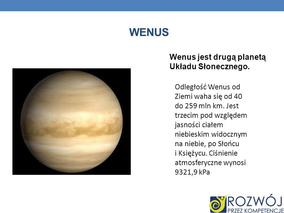 Wenus Wenus jest drugą planetą Układu Słonecznego.