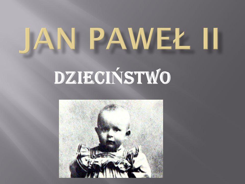 JAN PAWEŁ II DZIECIŃSTWO