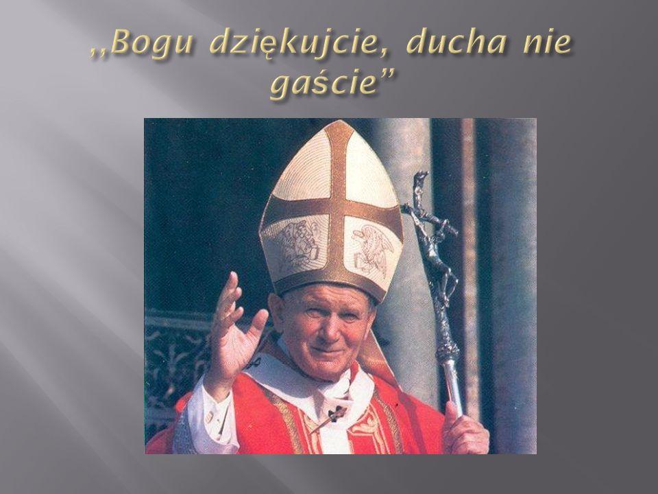 ,,Bogu dziękujcie, ducha nie gaście