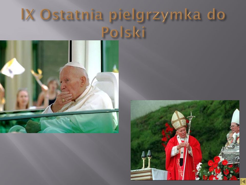 lX Ostatnia pielgrzymka do Polski