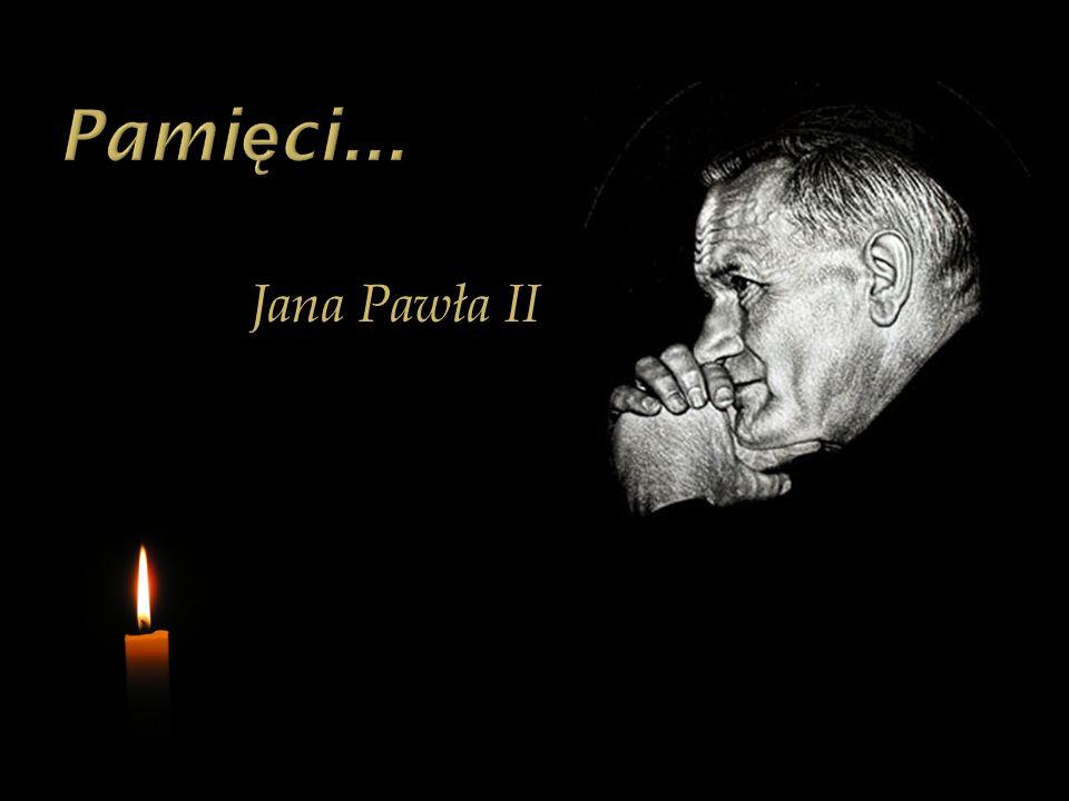 Pamięci... Jana Pawła II