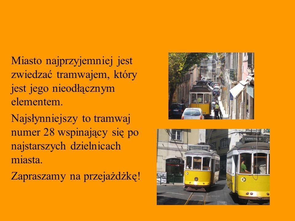 Miasto najprzyjemniej jest zwiedzać tramwajem, który jest jego nieodłącznym elementem.
