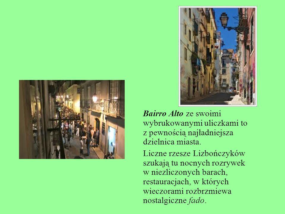 Bairro Alto ze swoimi wybrukowanymi uliczkami to z pewnością najładniejsza dzielnica miasta.