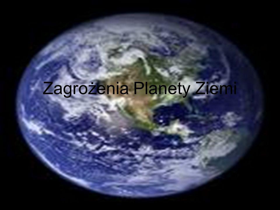Zagrożenia Planety Ziemi
