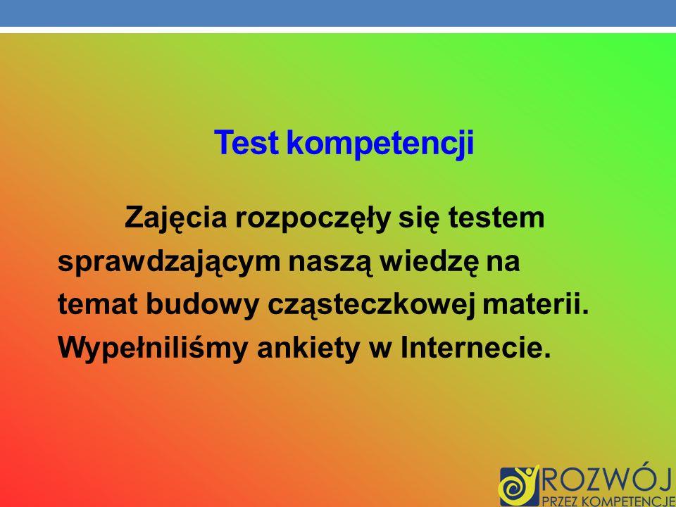 Test kompetencji Zajęcia rozpoczęły się testem