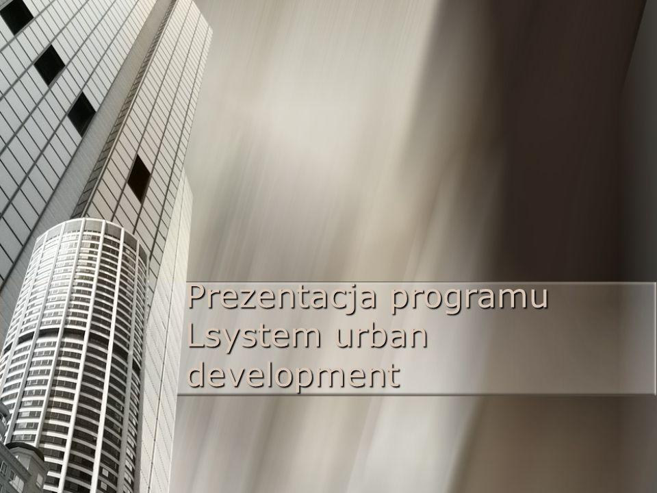 Prezentacja programu Lsystem urban development