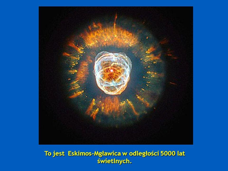 To jest Eskimos-Mgławica w odległości 5000 lat świetlnych.