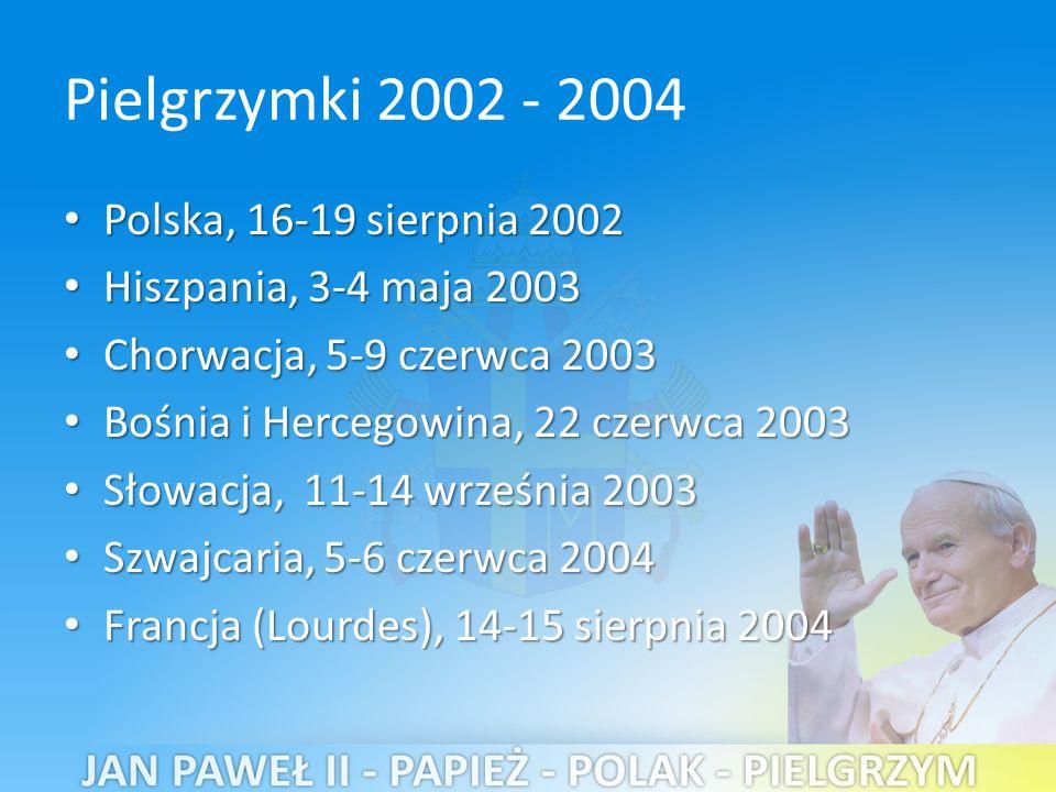 Pielgrzymki 2002 - 2004 Polska, 16-19 sierpnia 2002
