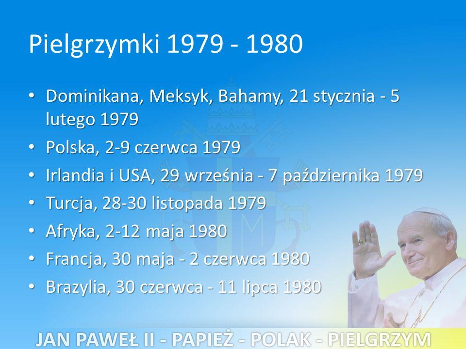 Pielgrzymki 1979 - 1980 Dominikana, Meksyk, Bahamy, 21 stycznia - 5 lutego 1979. Polska, 2-9 czerwca 1979.