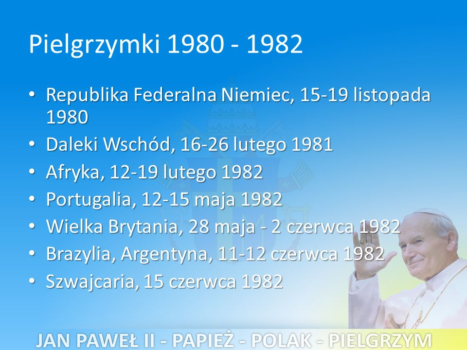 Pielgrzymki 1980 - 1982 Republika Federalna Niemiec, 15-19 listopada 1980. Daleki Wschód, 16-26 lutego 1981.