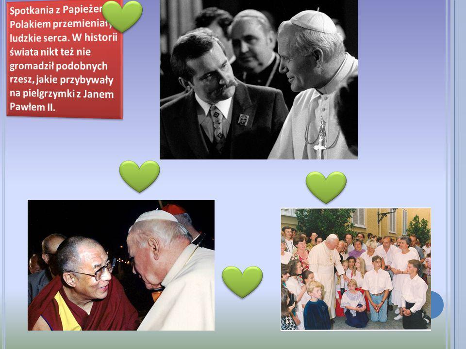 Spotkania z Papieżem Polakiem przemieniały ludzkie serca