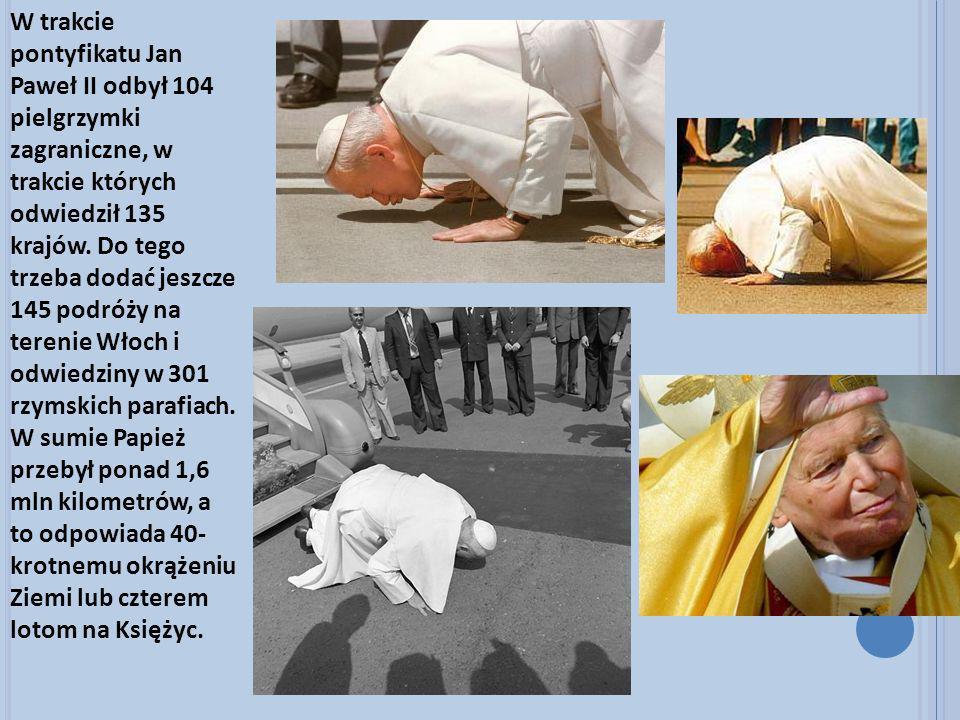 W trakcie pontyfikatu Jan Paweł II odbył 104 pielgrzymki zagraniczne, w trakcie których odwiedził 135 krajów.