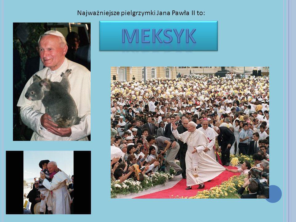 Najważniejsze pielgrzymki Jana Pawła II to: