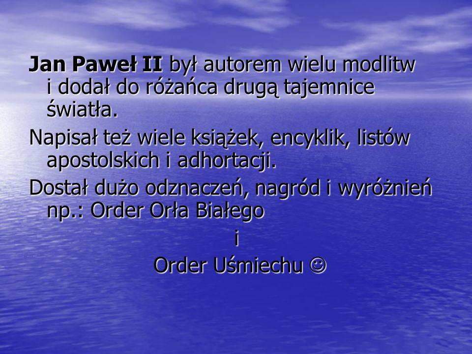 Jan Paweł II był autorem wielu modlitw i dodał do różańca drugą tajemnice światła.
