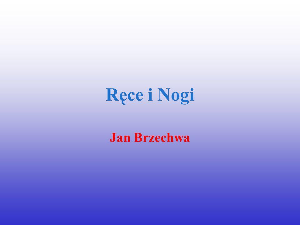 Ręce i Nogi Jan Brzechwa