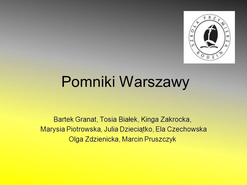 Pomniki Warszawy Bartek Granat, Tosia Białek, Kinga Zakrocka,