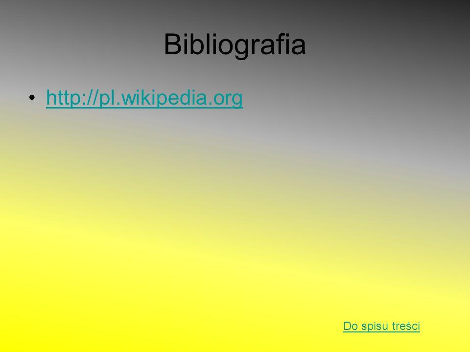 Bibliografia http://pl.wikipedia.org Do spisu treści