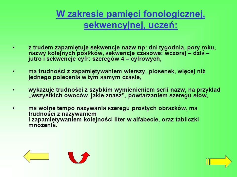 W zakresie pamięci fonologicznej, sekwencyjnej, uczeń: