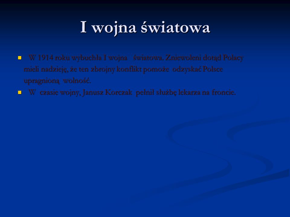 I wojna światowa W 1914 roku wybuchła I wojna światowa. Zniewoleni dotąd Polacy. mieli nadzieję, że ten zbrojny konflikt pomoże odzyskać Polsce.